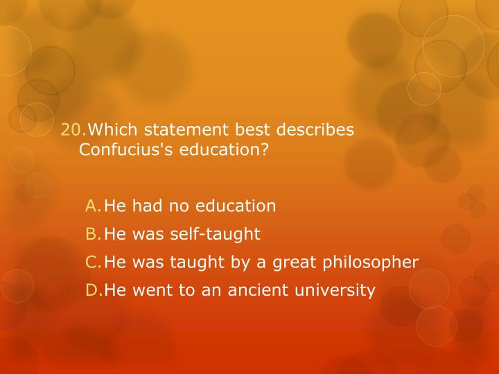 Which statement best describes Confucius's education?