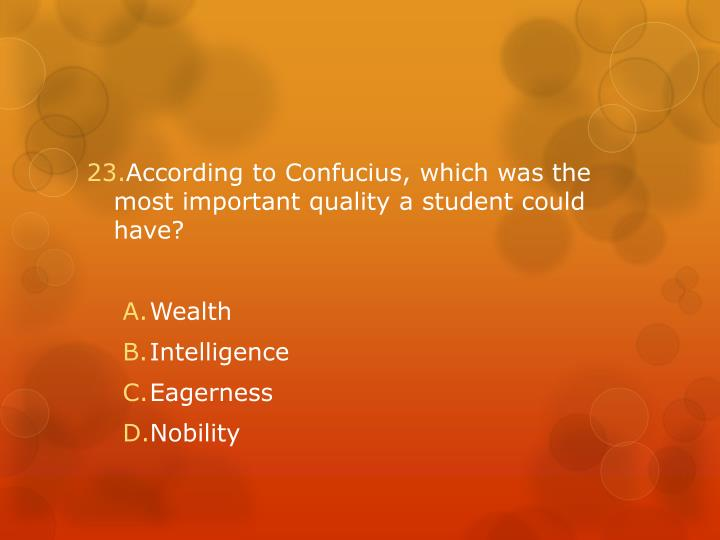 According to Confucius, which was the most important quality a student could have?