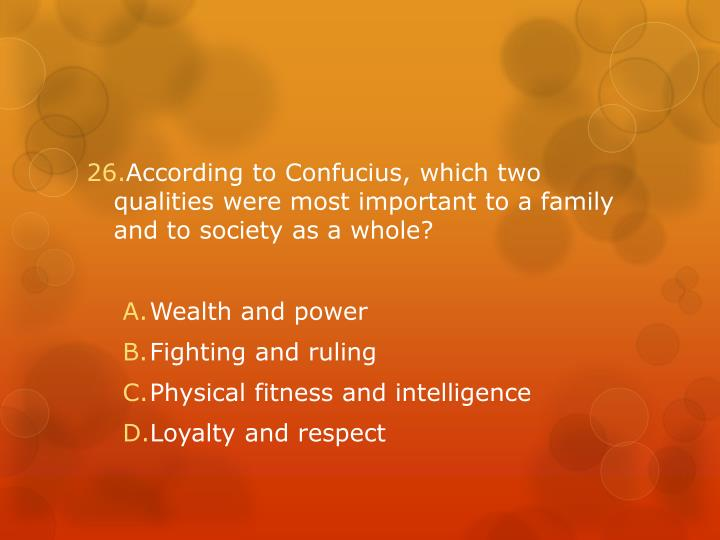 According to Confucius, which two qualities were most important to a family and to society as a whole?