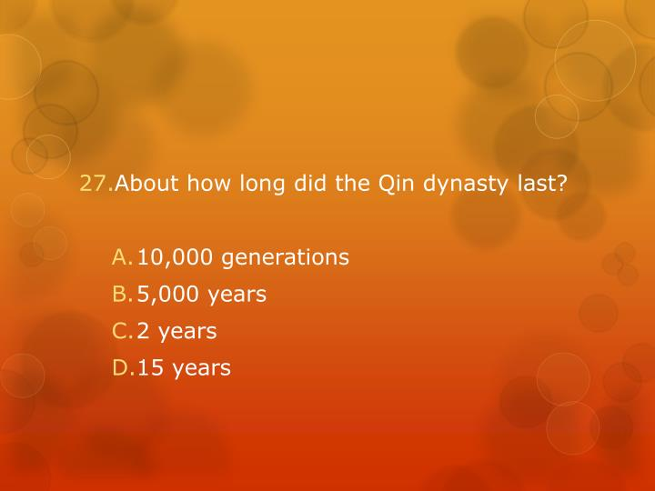 About how long did the Qin dynasty last?