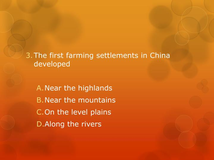 The first farming settlements in China developed