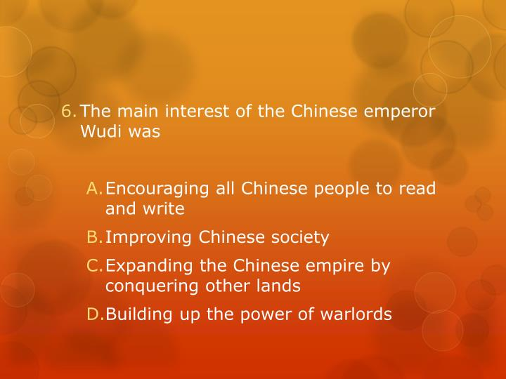 The main interest of the Chinese emperor