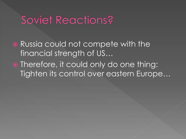Soviet Reactions?