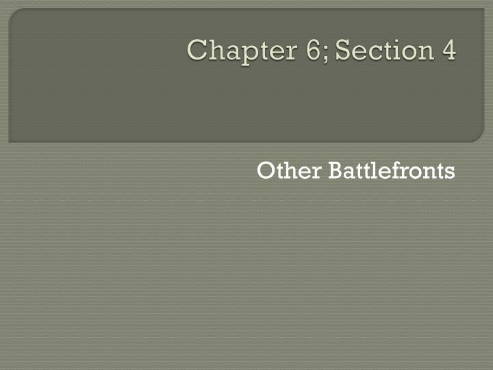 Chapter 6; Section 4