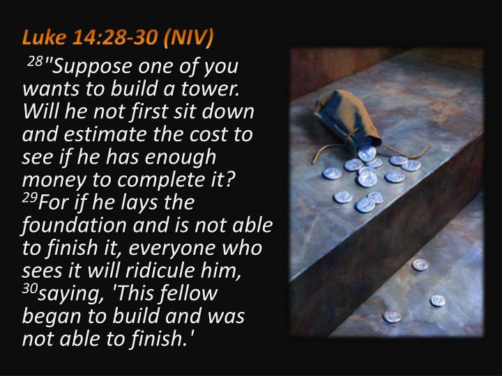 Luke 14:28-30(