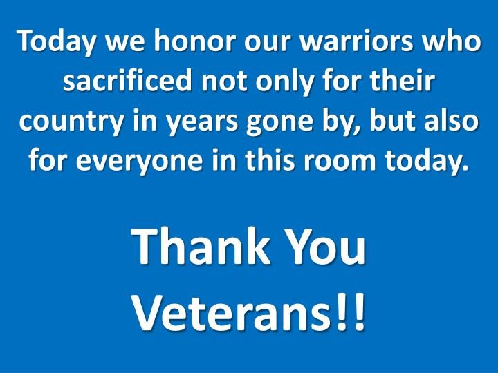 Today we honor our warriors who sacrificed not only for their country in years gone by, but also for...