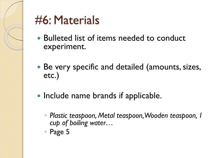 #6: Materials