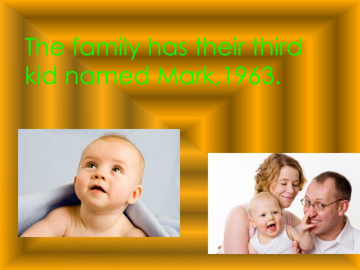 The family has their third kid named Mark,1963.