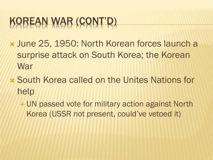 June 25, 1950: North Korean forces launch a surprise attack on South Korea; the Korean War