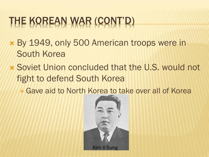 By 1949, only 500 American troops were in South Korea