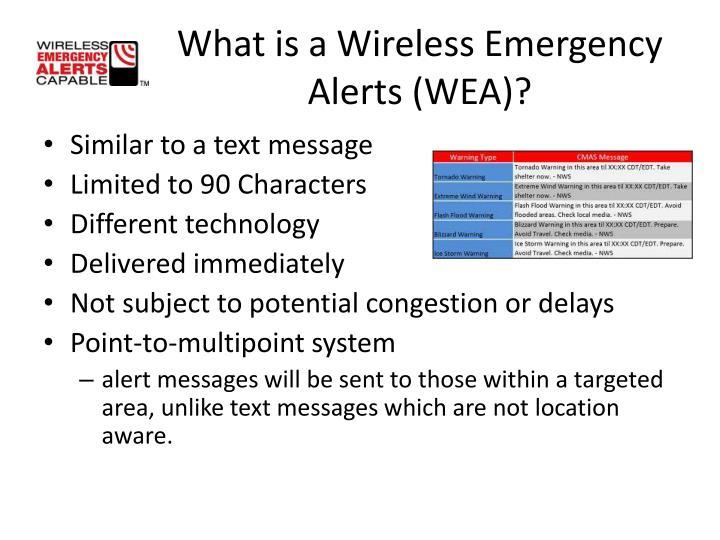 What is a Wireless Emergency Alerts (WEA)?