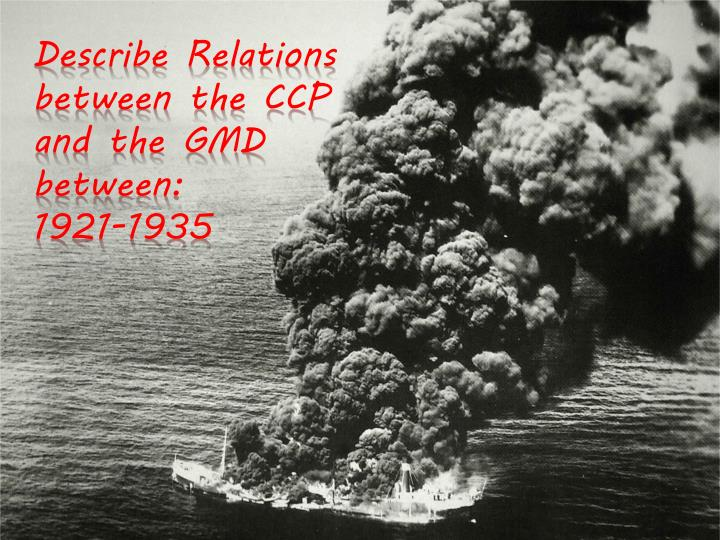 Describe relations between the ccp and the gmd between 1921 1935