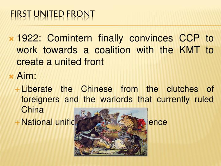 1922: Comintern finally convinces CCP to work towards a coalition with the KMT to create a united front