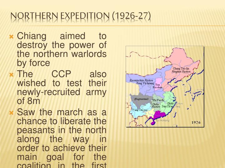 Chiang aimed to destroy the power of the northern warlords by force