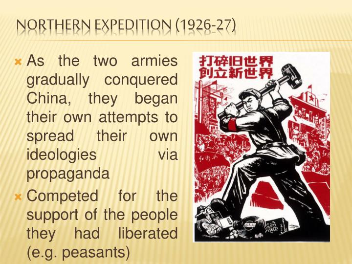 As the two armies gradually conquered China, they began their own attempts to spread their own ideologies via propaganda