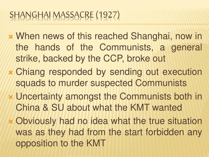 When news of this reached Shanghai, now in the hands of the Communists, a general strike, backed by the CCP, broke