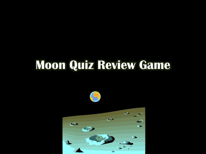 Moon quiz review game