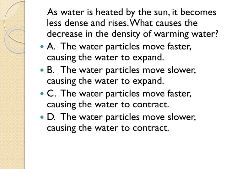 As water is heated by the sun, it becomes less dense and rises. What causes the decrease in the density of warming water?