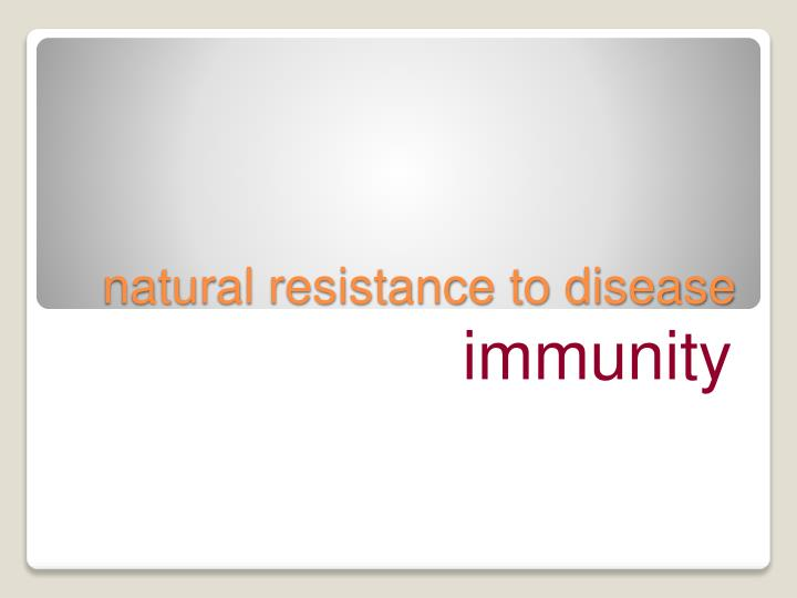 natural resistance to disease