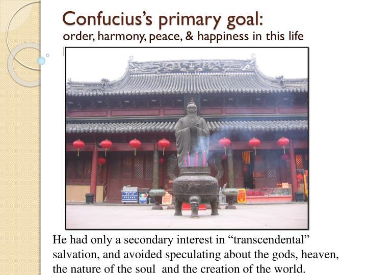Confucius's primary goal: