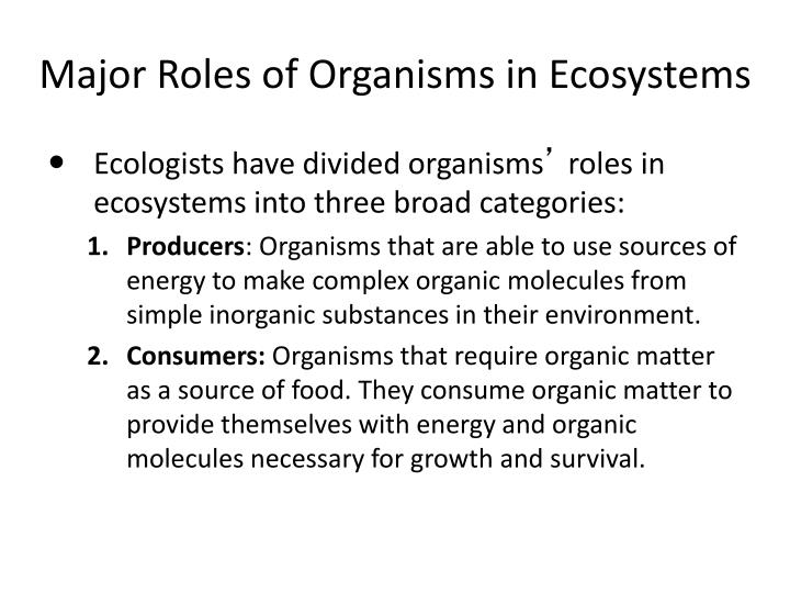 Major Roles of Organisms in Ecosystems