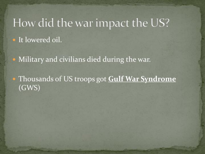 How did the war impact the US?