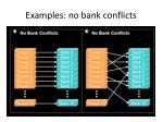 examples no bank conflicts