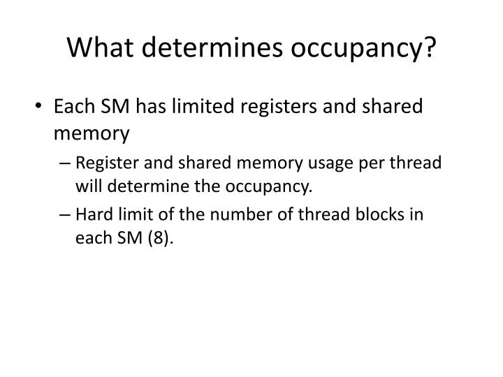 What determines occupancy?