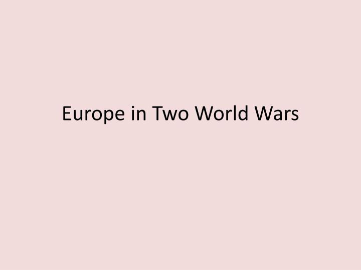 Europe in two world wars