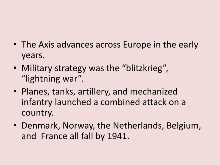 The Axis advances across Europe in the early years.