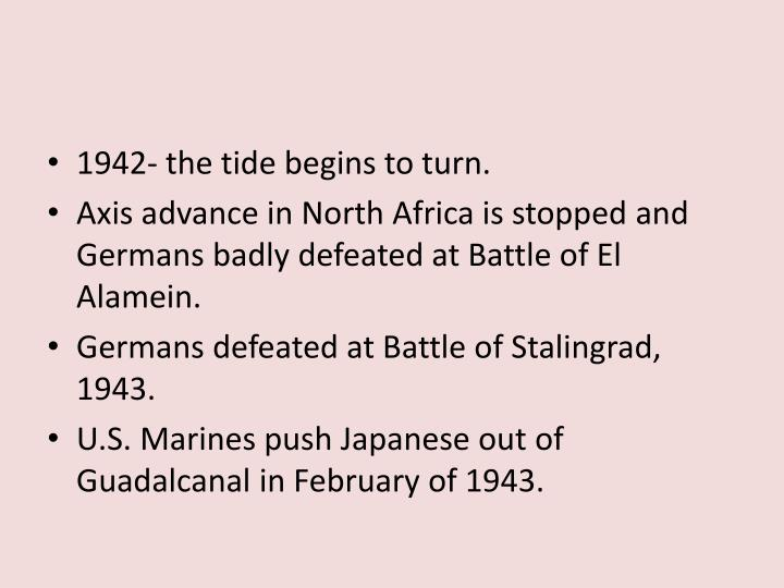 1942- the tide begins to turn.