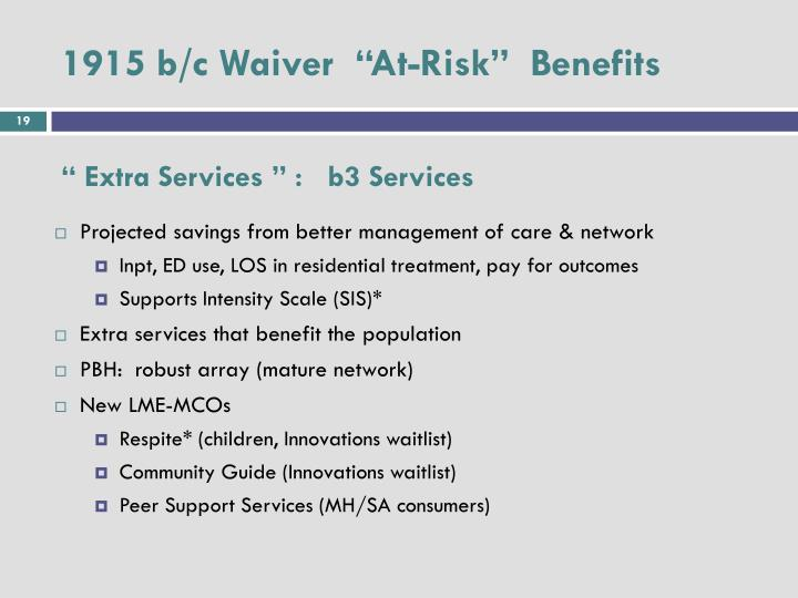 "1915 b/c Waiver  ""At-Risk""  Benefits"