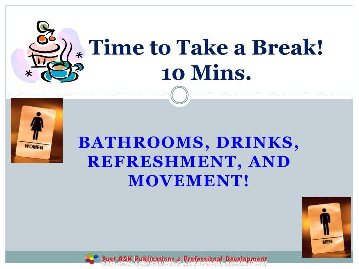 Time to Take a Break!