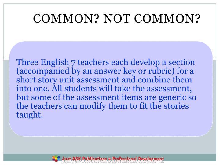 Common? Not common?