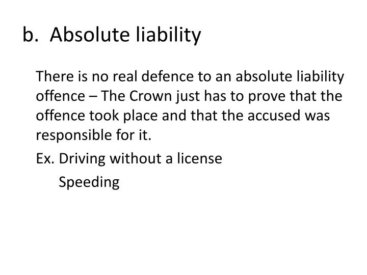 b.  Absolute liability