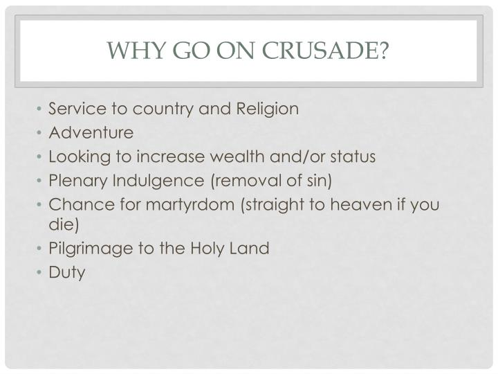 Why go on Crusade?