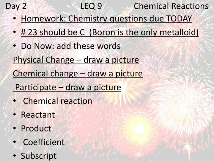 Day 2LEQ 9Chemical Reactions