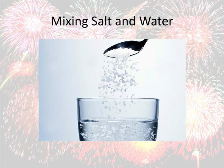 Mixing Salt and Water