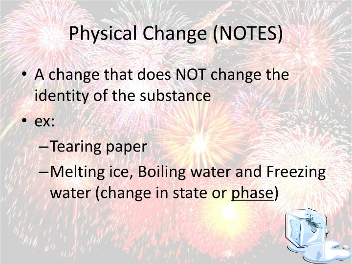 Physical Change (NOTES)