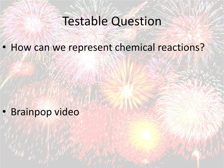 Testable Question