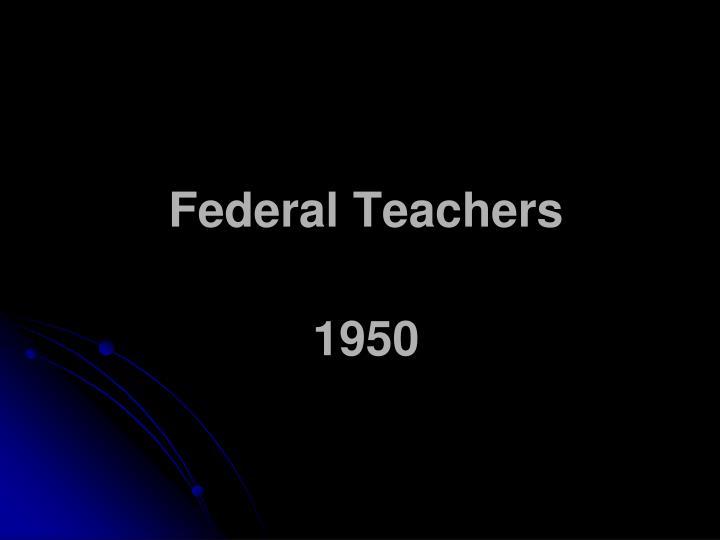 Federal Teachers