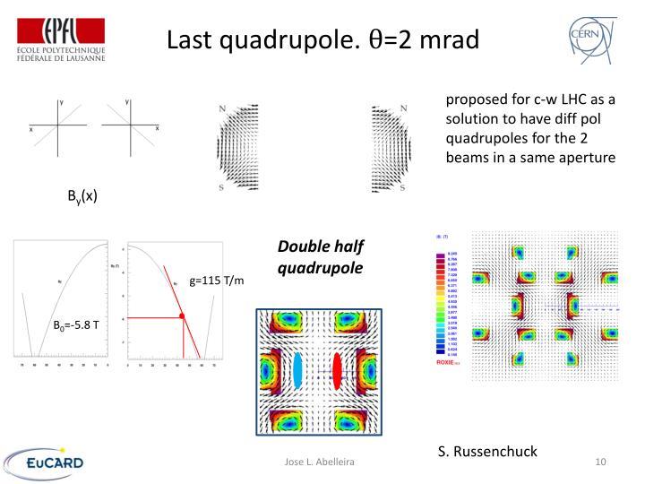 Last quadrupole.