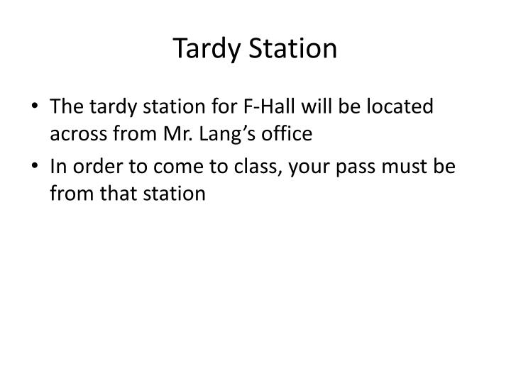 Tardy Station