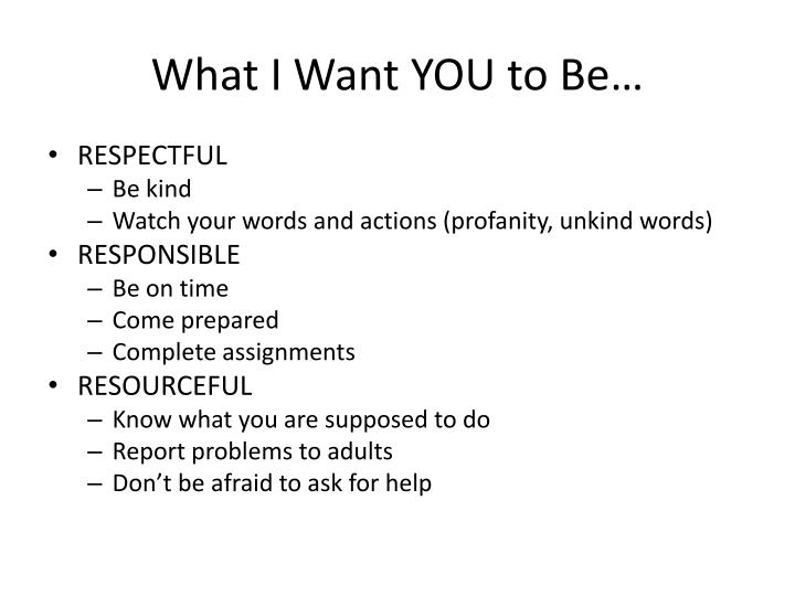 What I Want YOU to Be…