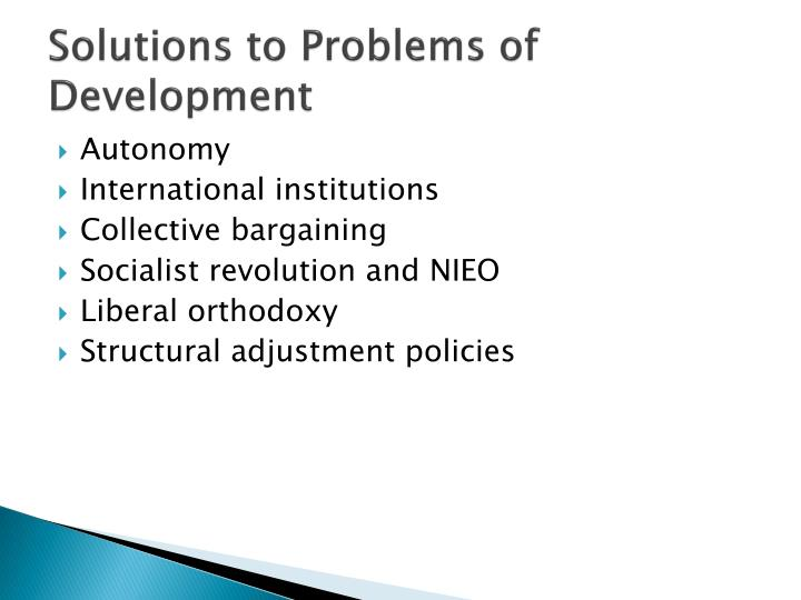 Solutions to Problems of Development