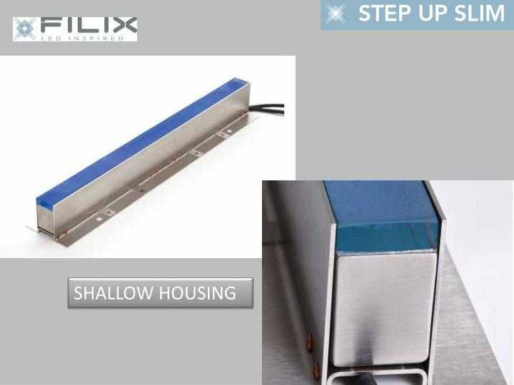 SHALLOW HOUSING