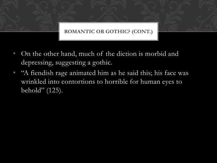 Romantic or Gothic? (cont.)
