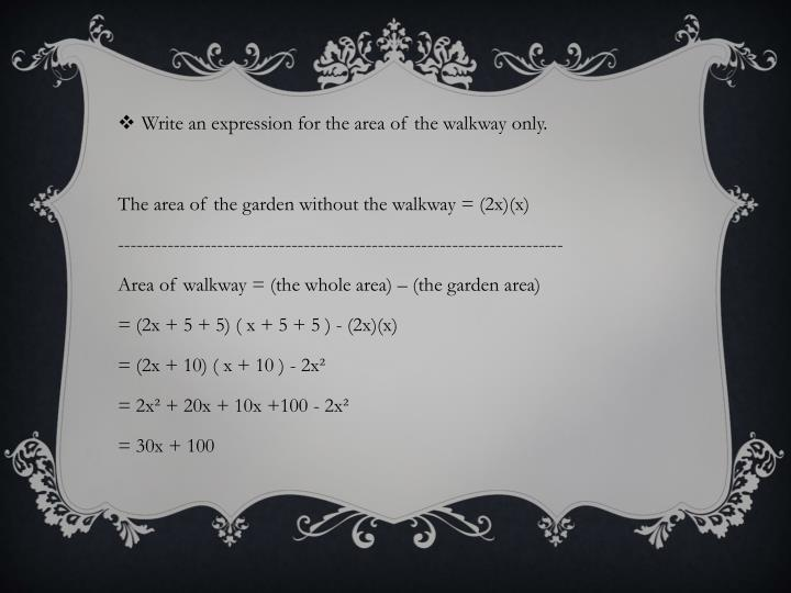 Write an expression for the area of the walkway only.