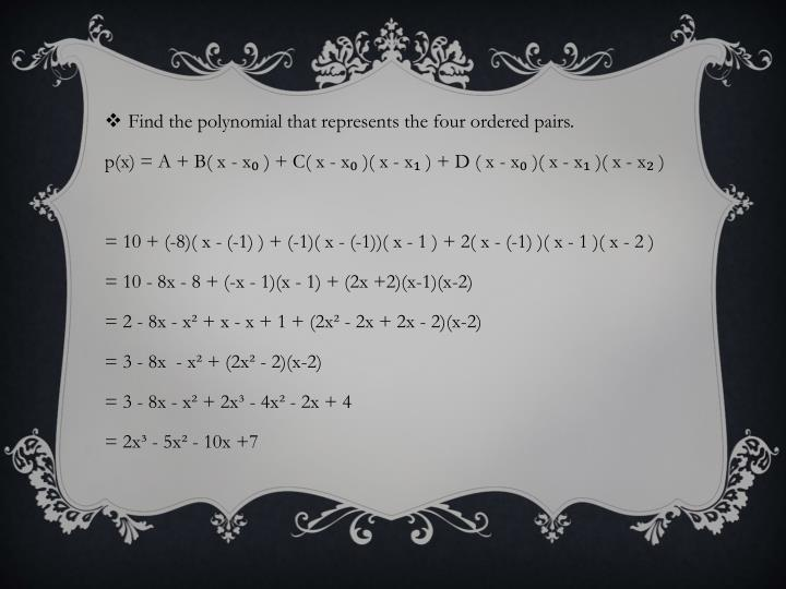 Find the polynomial that represents the four ordered pairs.