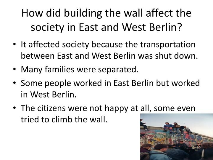 How did building the wall affect the society in east and west berlin